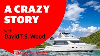 How David Purchased hİs Yacht with a Complete Stranger |David T.S. Wood