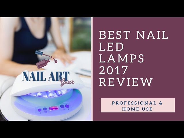 Best LED Nail Lamp for Home use and Professional Use - Nail Art Gear