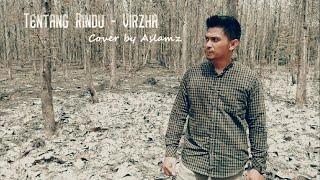 Download Tentang Rindu - Virzha (Cover by Aslamz)