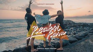 Rocket Rockers - Reaksi Rasa (Tropical Remix Version) Official Music Video