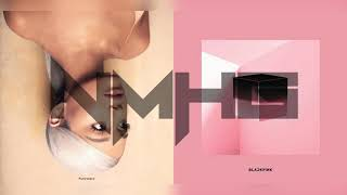 EveryDDU-DU - Ariana Grande & BLACKPINK (Mixed Mashup)