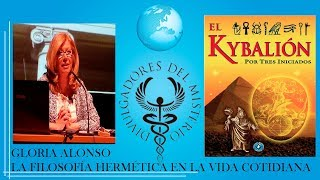 LA FILOSOFÍA HERMÉTICA EN LA VIDA COTIDIANA por GLORIA ALONSO