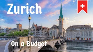 How to Travel Zurich, Switzerland on a Budget (The World's MOST EXPENSIVE City!)