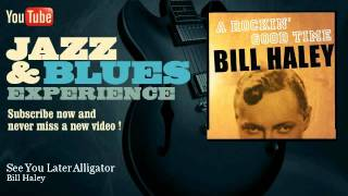 Bill Haley - See You Later Alligator - JazzAndBluesExperience