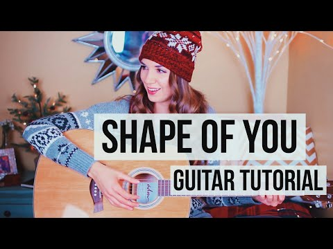 Shape of You - Ed Sheeran // Guitar Tutorial (Chords + Picking)