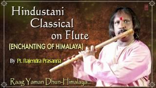 Raag : Yaman, Dhun Himalaya Flute Instrumental | Indian Classical Song (HD) | Pt. Rajendra Prasanna