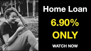 Home Loan now 6.90% | Watch the full details now and apply | Contact link available in description