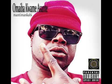 Omaiba Kwame Asante - Mantimankabi Freestyle (Audio)