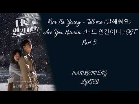 Kim Na Young - Tell Me (말해줘요) Are You Human? (너도 인간이니?) OST Part 5 Lyrics