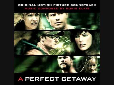 A Perfect Getaway Soundtrack - 01. A Perfect Getaway