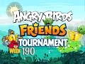 Angry Birds Friends Tournament, Week 190