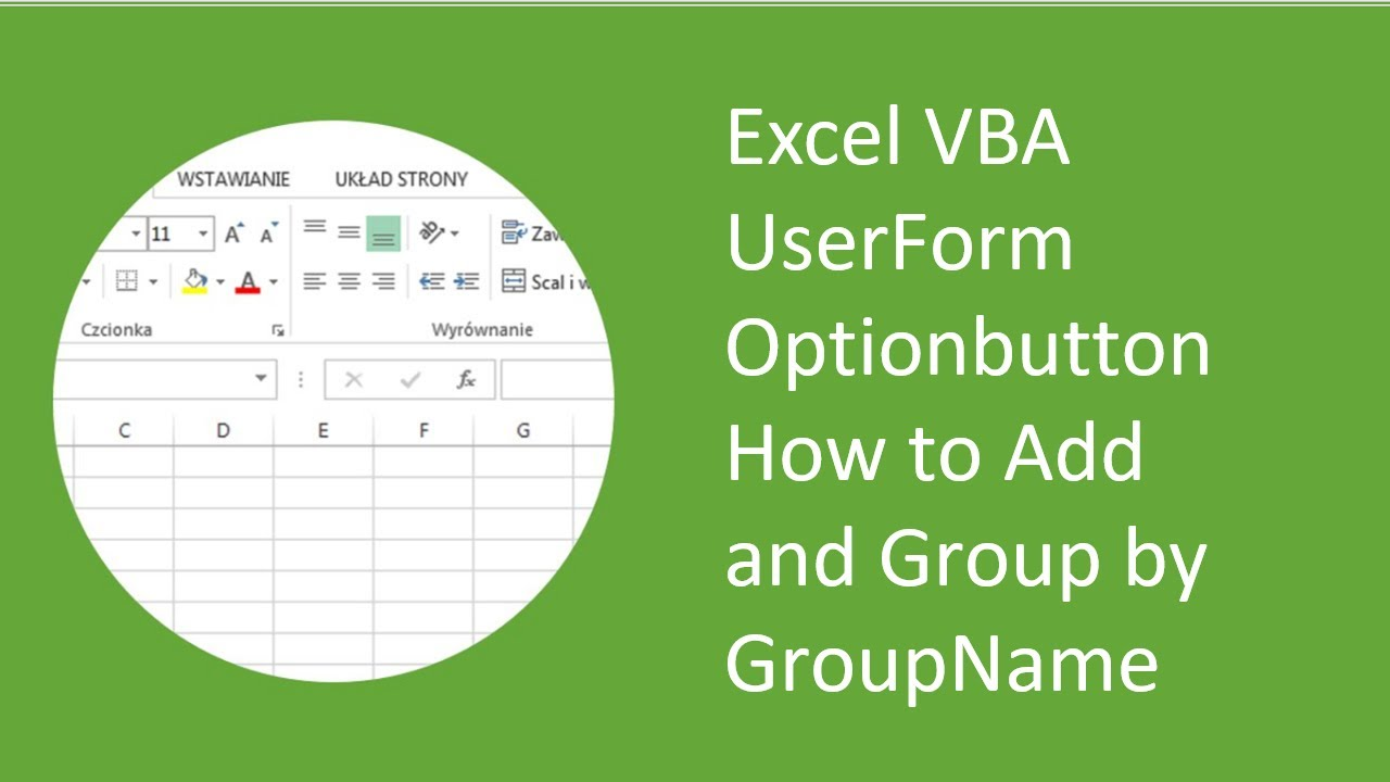 Excel VBA UserForm Optionbutton How to Add and Group by GroupName