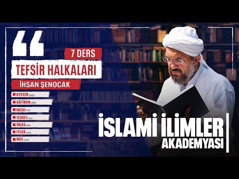 Tefsir - 188 - Kevser Sûresi (1- 3) - İhsan Şenocak