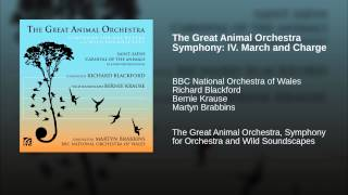 The Great Animal Orchestra Symphony: IV. March and Charge