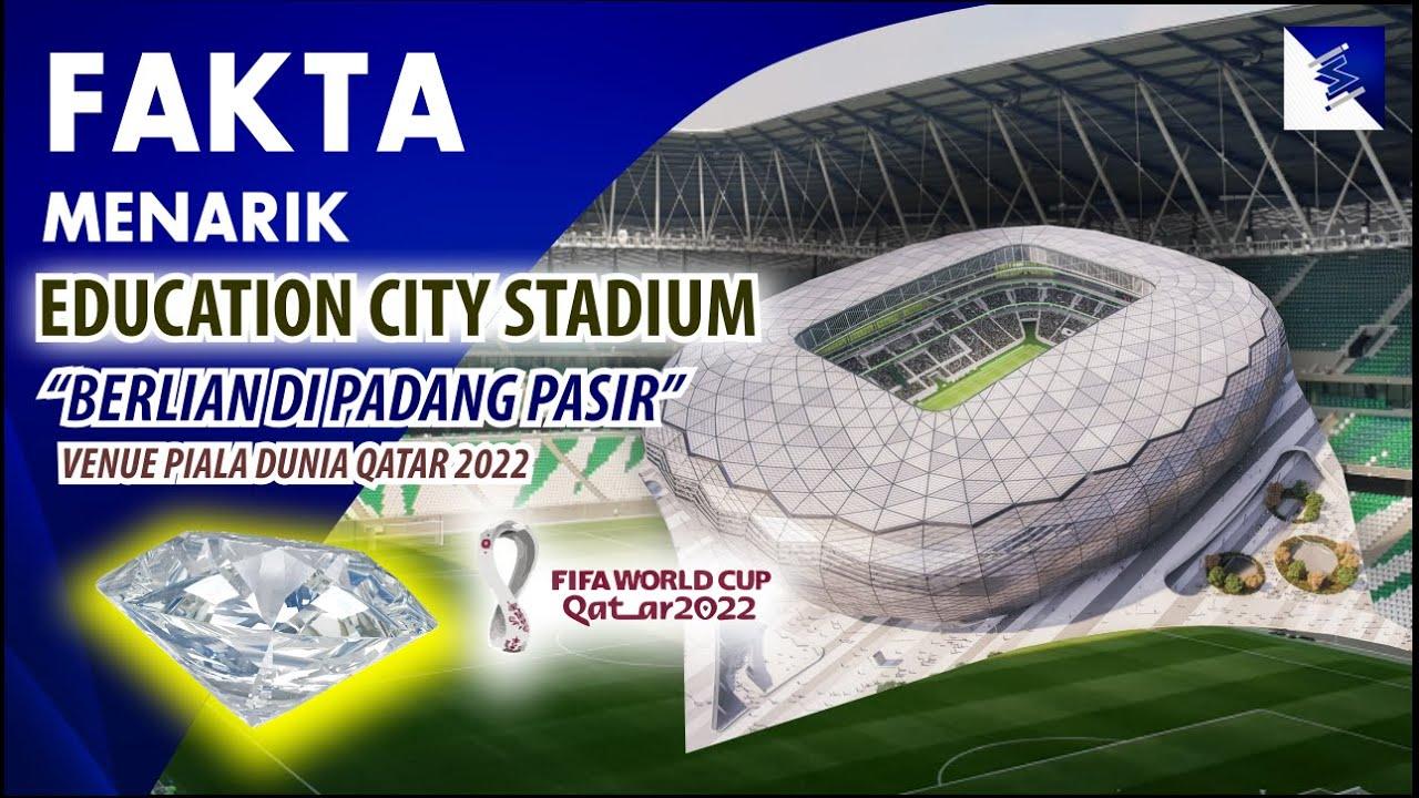 Inilah Fakta Menarik Education City Stadium Yang Akan Menjadi Tuan Rumah Piala Dunia Qatar 2022.