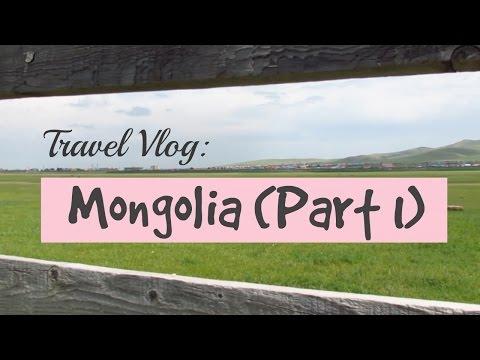 Mongolia (Part 1) | TRAVEL VLOG