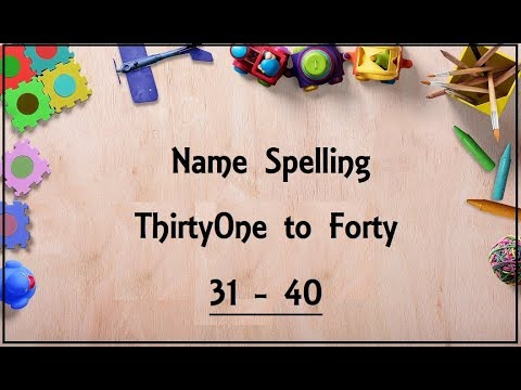 LKG :: Lets Learn Number Name spelling from THIRTY ONE to FORTY (31-40)