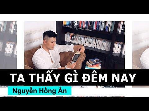 Nguyễn Hồng Ân - Ta Thấy Gì Đêm Nay