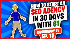 How to Start an SEO Agency in 30 days with $1 - RankDaddy TV  EP 13