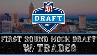 Full 1st Round 2021 NFL Mock Draft W/TRADES