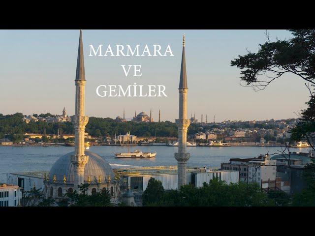 Marmara ve Gemiler / Marmara and Ships - June, 2021