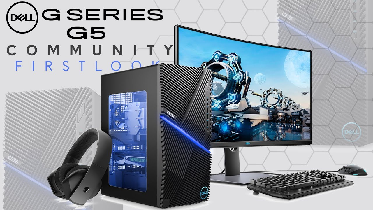 Community First Look: Dell G-Series G5 Desktop - YouTube
