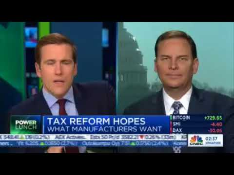 NAM President and CEO Jay Timmons Discusses Tax Reform, Export-Import, and NAFTA On CNBC