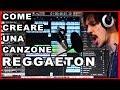 COME CREARE UNA CANZONE REGGAETON SENZA ALCUN TALENTO Tutorial mp3