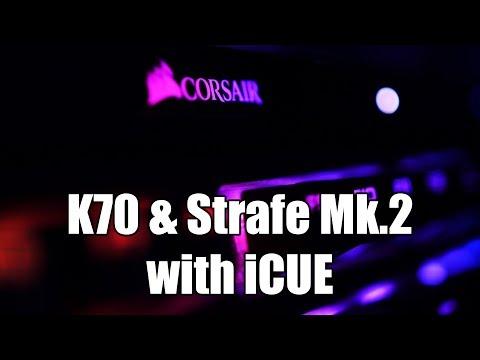 Corsair K70 & Strafe Mk.2 Review + iCUE Tutorial