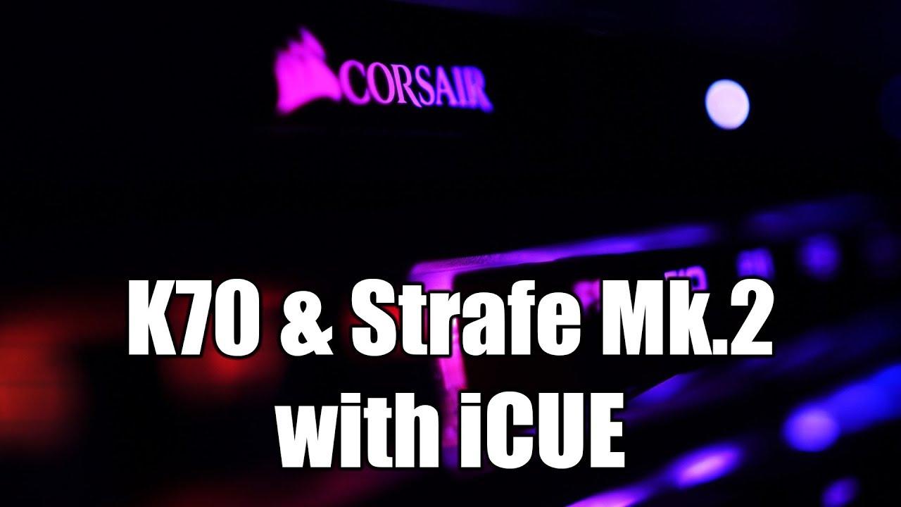 Corsair K70 & Strafe Mk 2 Review + iCUE Tutorial