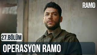 Operasyon Ramo   Ramo 27.Bölüm