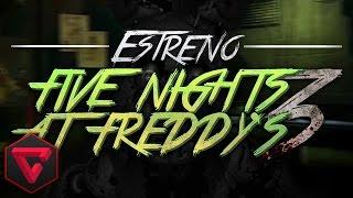 FIVE NIGHTS AT FREDDY'S 3: ESTRENO ÉPICO -