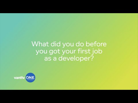 Vantiv asks Developers: What did you do before your first developer job?