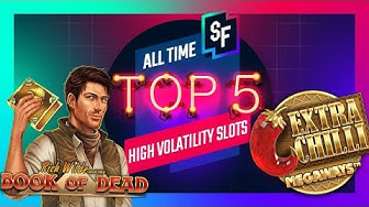 Best High Volatility Slots Of All Time? - Top 5 Best Slots
