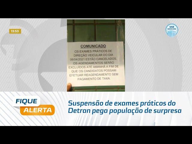 Suspensão de exames práticos do Detran pega população de surpresa