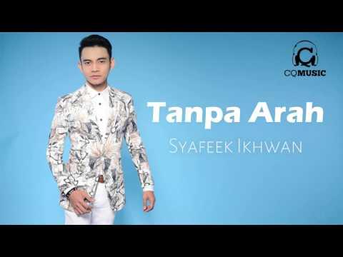 Tanpa Arah - Syafeek Ikhwan