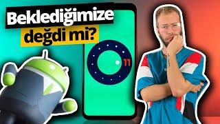 Android 11'i beklediğimize değdi mi?