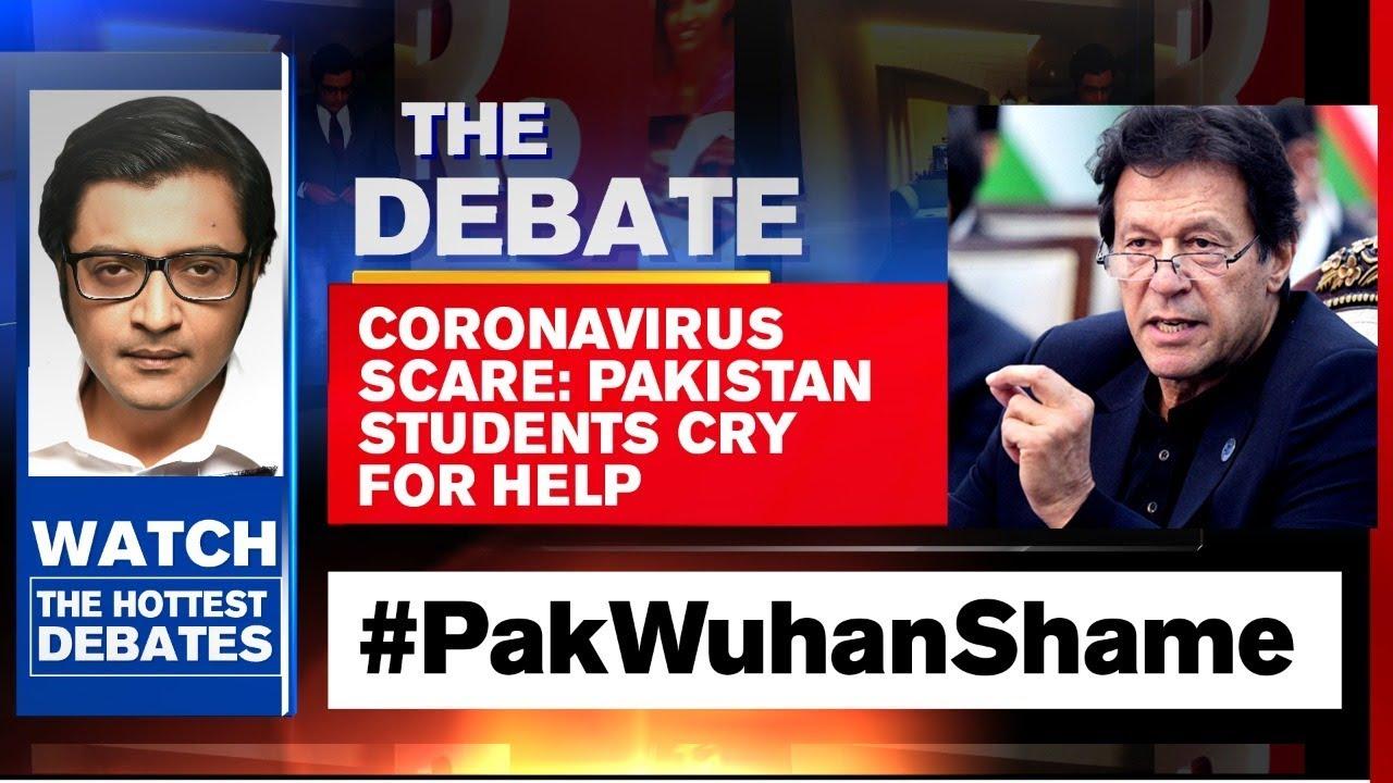 Arnab Goswami Debates - Coronavirus Scare: Pakistan Students Cry For Help
