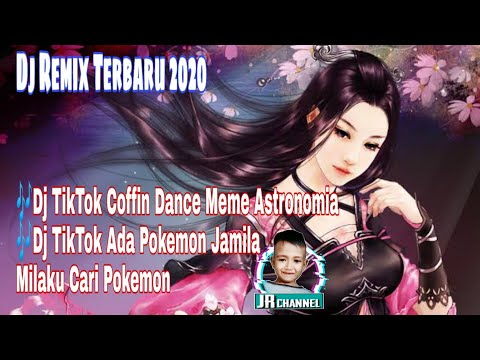 dj-tik-tok-coffin-dance-meme-astronomia---dj-ada-pokemon-jamilah-milaku-cari-pokemon---jr-channel