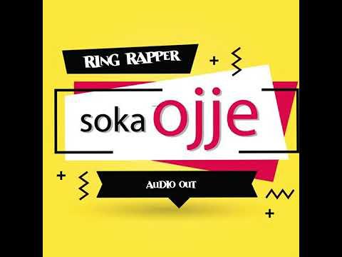 Soka Ojje  by Ring Rapper ft Khalifa Aganaga Audio 2019