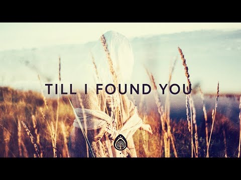 Phil Wickham ~ Till I Found You (Lyrics)