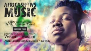 Weunni - weunni - Abou Diouba Deh & le Jaaré N'Genndy