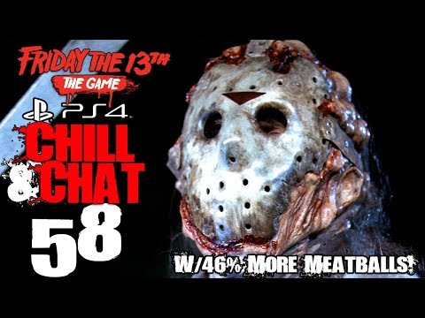 Friday the 13th Chill & Chat (Ps4) 58! With 46% More Meatballs!
