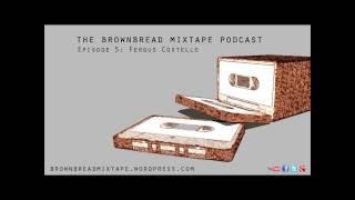Fergus Costello (poet) - Ep 5 - Brownbread Mixtape Podcast