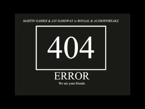 Martin Garrix & Jay Hardwey - Error 404 vs...