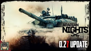Armored Warfare: 0.27 Arabian Nights Update Overview!
