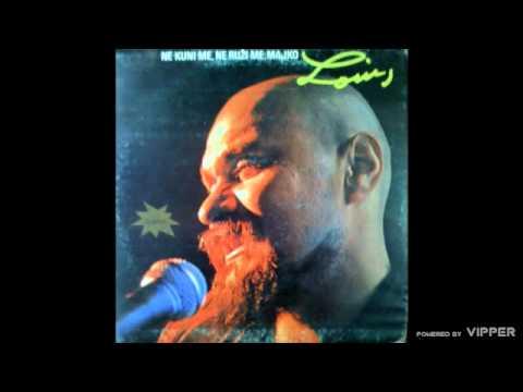 Luis - Ne kuni me, ne ruzi me, majko - (Audio 1980)