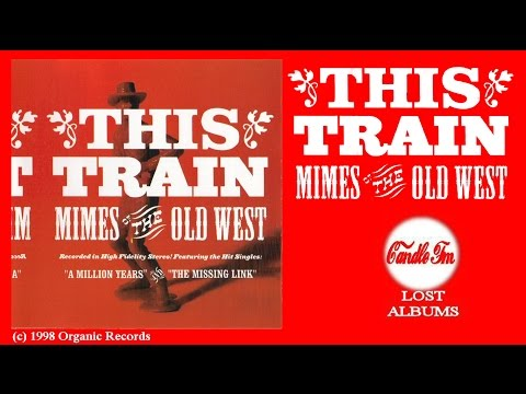 This Train: Mimes of the Old West (Album) 1998