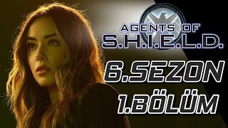 AGENTS OF SHİELD 6.Sezon 1.Bölüm inceleme