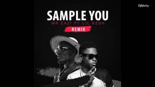 Mr. Eazi ft. Lil Kesh - Sample you Remix 2016